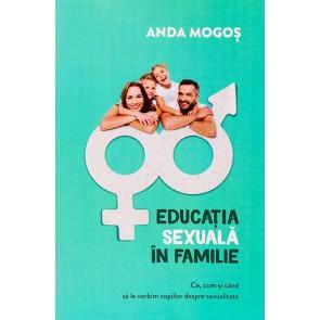 Educatia sexuala in familie. Ce, cum si cand sa le vorbim copiilor despre sexualitate