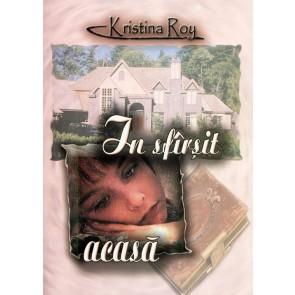 In sfarsit, acasa (Kristina Roy)