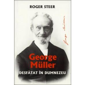 Desfatat in Dumnezeu. George Muller