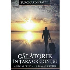Calatorie in Tara Credintei. A deveni crestin – a ramane crestin