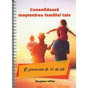 Consolideaza mostenirea familiei tale. O provocare de 30 de zile