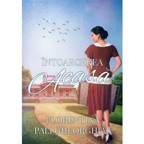 Intoarcerea acasa (Florentina Pali Gheorghias)