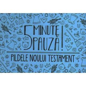 5 minute pauza! Pildele Noului Testament