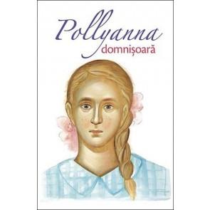 Pollyanna, domnisoara. Vol. 2
