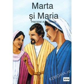 Marta si Maria – prietene ale lui Isus