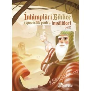 Intamplari biblice repovestite pentru invatatori. Vol. 2