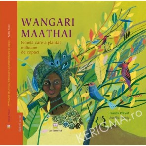 Wangari Maathai – femeia care a plantat milioane de copaci