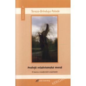 Profetii relativismului moral. O istorie a transformarii constiintelor