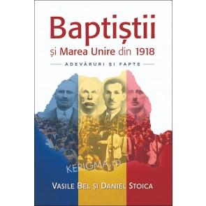 Baptistii si Marea Unire din 1918. Adevaruri si fapte