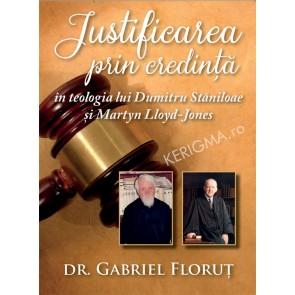 Justificarea prin credinta in teologia lui Dumitru Staniloae si Maryn Lloyd-Jones