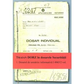 Traian Dorz in dosarele Securitatii. 1. Dosarul de urmarire informativa I 4965/2 vol.