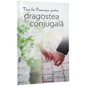 Voia lui Dumnezeu pentru dragostea conjugala. Cultivarea intimitatii maritale