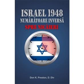 Israel 1948. Numaratoarea inversa spre nicaieri