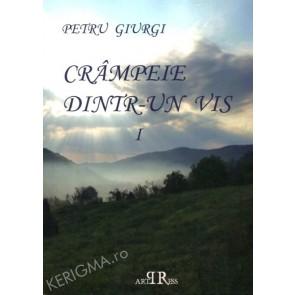Crampeie dintr-un vis. Vol. 1