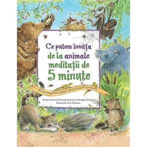 Ce putem invata de la animale. Meditatii de 5 minute. Sa cunoastem lumea creata de Dumnezeu