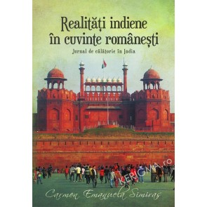 Realitati indiene in cuvinte romanesti. Jurnal de calatorie in India