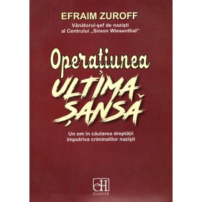 """Operatiunea """"Ultima sansa"""". Un om in cautarea dreptatii impotriva criminalilor nazisti"""