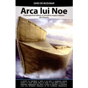 Arca lui Noe. O perspectivă biblică și științifică asupra relatării din Geneza. Ghid de buzunar