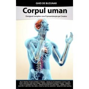 Corpul uman. Designul complex care Îl preamărește pe Creator. Ghid de buzunar