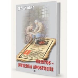 Hristos – puterea apostoliei. Vol. 1