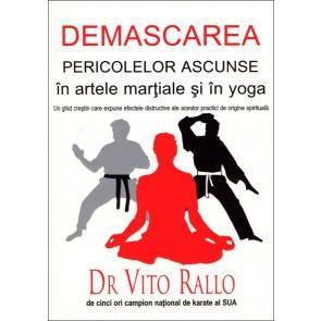 Demascarea pericolelor ascunse în artele marțiale și în yoga. Un ghid creștin care expune efectele distructive ale acestor practici de origine spirituală