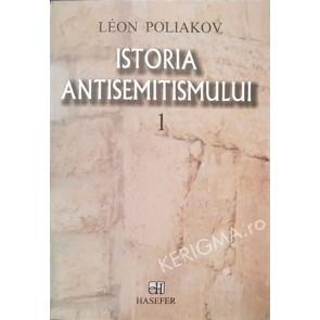 Istoria antisemitismului. Vol. 1