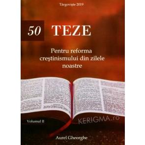 50 de teze pentru reforma creștinismului din zilele noastre. Vol. 2