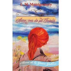 """Anne, cea de pe Insulă. Seria """"Anne de la Green Gables"""". Vol. 3"""