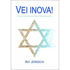 Vei inova! Modul în care ingeniozitatea israeliană îmbunătățește lumea