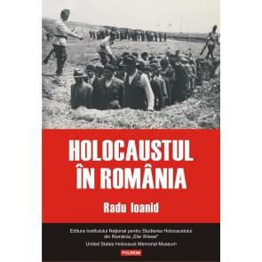 Holocaustul în Romania. Distrugerea evreilor și romilor sub regimul Antonescu. 1940 – 1944