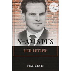 "N-am spus ""Heil Hitler!"""