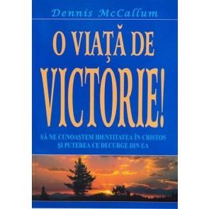 O viață de victorie! Să ne cunoaștem identitatea in Cristos și puterea ce decurge din ea