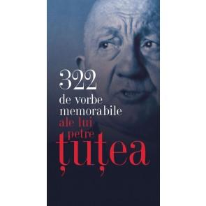 Petre Țuțea. 322 de vorbe memorabile