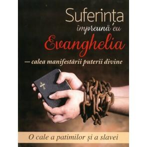 Suferința împreună cu Evanghelia - calea manifestării puterii divine. O cale a patimilor și a slavei
