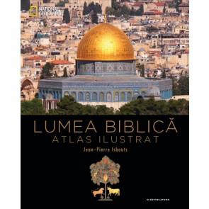 Lumea biblică. Atlas ilustrat