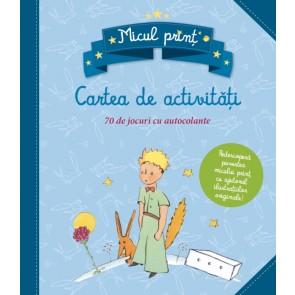 Micul prinț. Carte de activități. 70 de jocuri cu autocolante