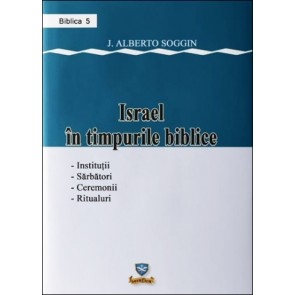 Israel în timpurile biblice. Instituții, sărbători, ceremonii, ritualuri