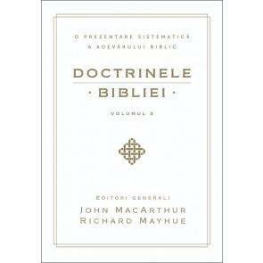 Doctrinele Bibliei. O prezentare sistematică a adevărului biblic. Vol. 3