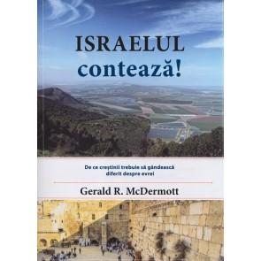 Israelul contează! De ce creștinii trebuie să gândească diferit despre evrei