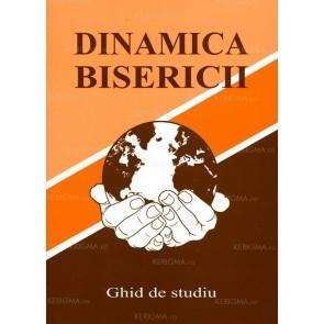 Dinamica Bisericii. Ghid de studiu (EBE)