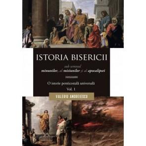 Istoria Bisericii sub semnul minunilor, a misiunilor și al apocalipsei. O istorie penticostală universală. Vol. 1
