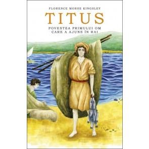 Titus. Povestea primului om care a ajuns în Rai