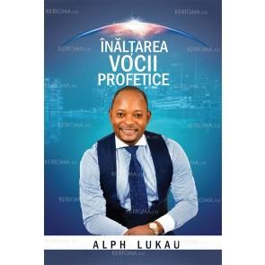 Înălțarea vocii profetice