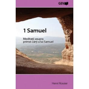 1 Samuel. Meditații asupra primei cărți a lui Samuel