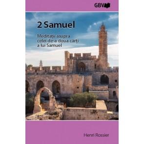 2 Samuel. Meditații asupra celei de-a doua cărți a lui Samuel