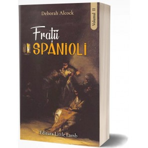Frații spanioli. O poveste a secolului al XVI-lea. Vol. 2