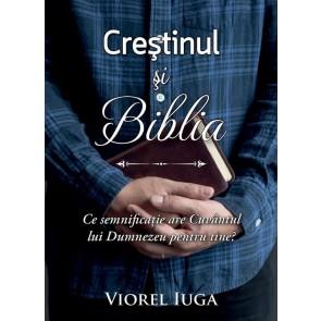 Creștinul și Biblia. Ce semnificație are Cuvântul lui Dumnezeu pentru tine?