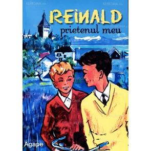 Reinald, prietenul meu