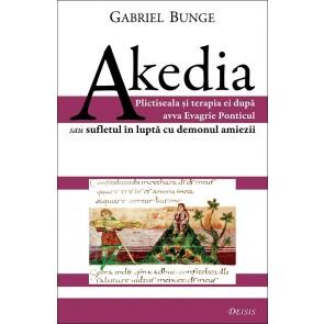 Akedia. Plictiseala și terapia ei după avva Evagrie Ponticul sau sufletul în luptă cu demonul amiezii
