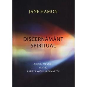 Discernământ spiritual. Ghidul esențial pentru auzirea vocii lui Dumnezeu